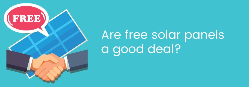 Are free solar panels a good deal?