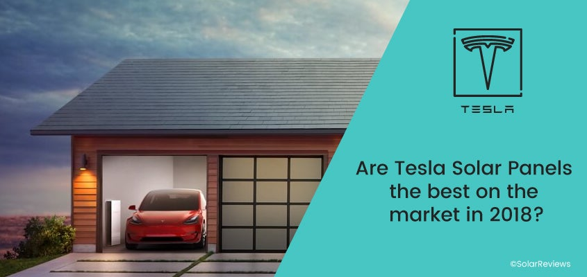 Tesla Shingles Cost >> Are Tesla Solar Panels The Best Option In 2018