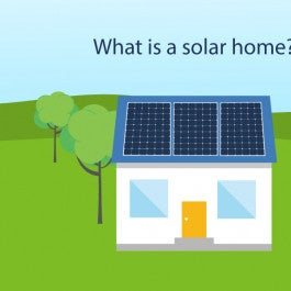 What is a solar home and do I want one? thumbnail