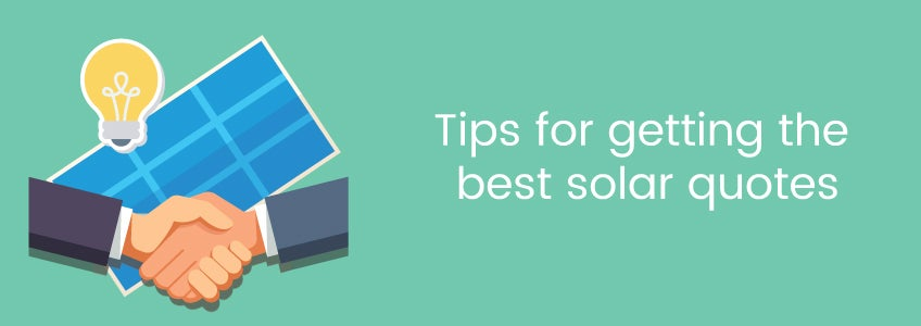 Tips for getting the best solar quotes
