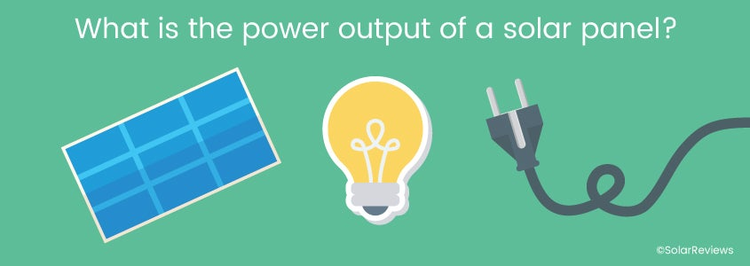 What is the power output of a solar panel?