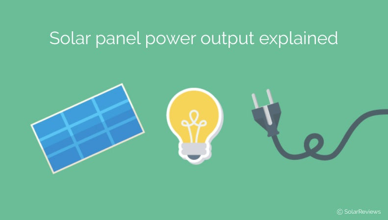 Solar panel power output explained