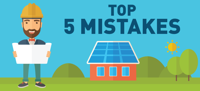Top 5 Solar Panel Installation Mistakes
